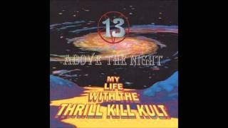 My Life with the thrill Kill Kult - Starmartyr (13 Above the Night)