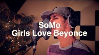 Drake - Girls Love Beyonce (Rendition) by SoMo