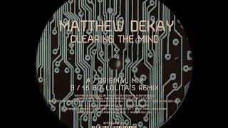 matthew dekay – clearing the mind original mix
