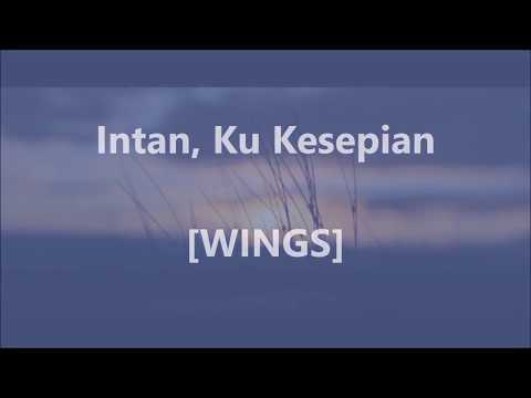 WINGS - Intan, Ku Kesepian - Lirik / Lyrics On Screen