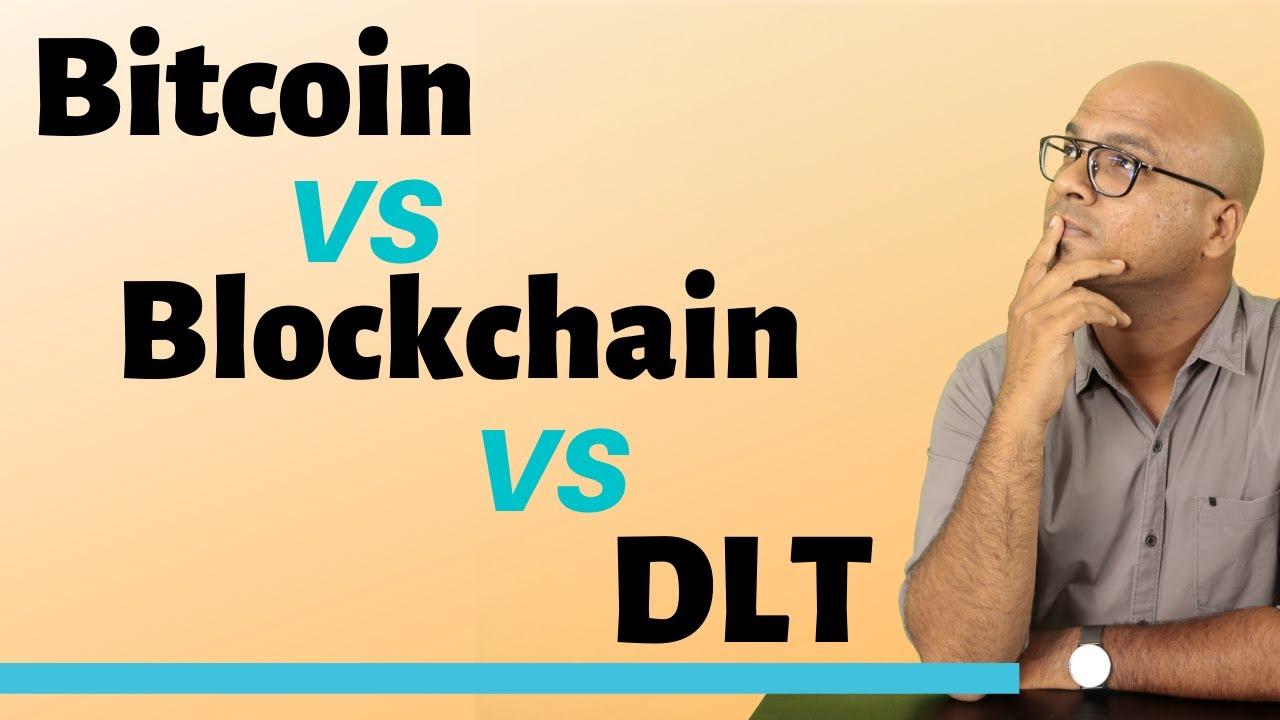 DLT vs Blockchain vs Bitcoin