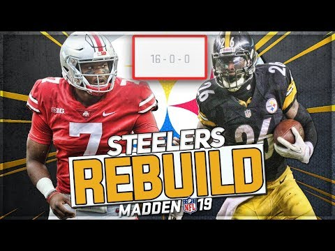 Rebuilding The Pittsburgh Steelers | Dwayne Haskins at QB = 16-0 Season! | Madden 19 Franchise Mode