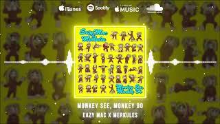 Merkules & Eazy Mac - Monkey See Monkey Do ( Audio)