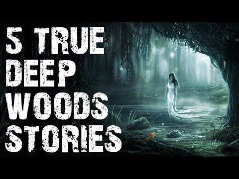 5 TRUE Terrifying Deep Woods Horror Stories To Creep You Out! | (Scary Stories)