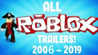 ALL ROBLOX TRAILERS! (2006 - 2019!)