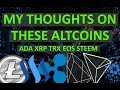 Thoughts on Ripple, Cardano, Tron, Steem, EOS