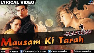 Video Mausam Ki Tarah Full Audio Song With Lyrics | Jaanwar | Akshay Kumar, Karishma Kapoor | download MP3, 3GP, MP4, WEBM, AVI, FLV Agustus 2018