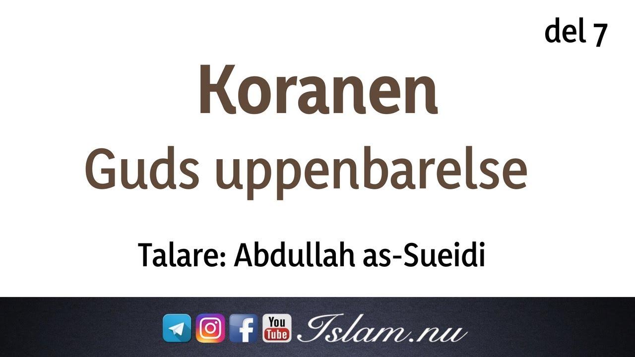 Koranen är Guds uppenbarelse | del 7 | Abdullah as-Sueidi