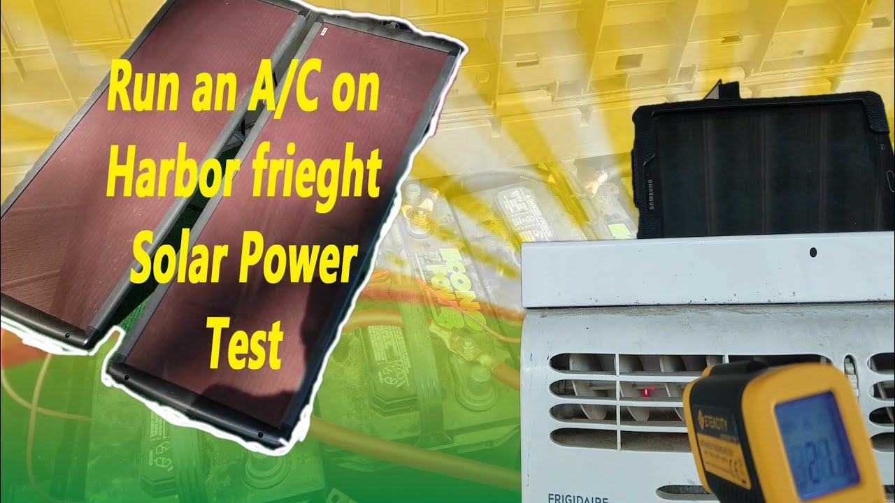 Running a 5000btu air conditioner on Harbor Freight solar panels?