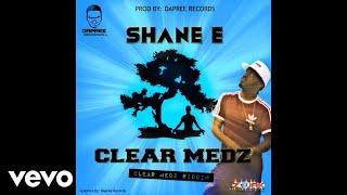 Shane E - Clear Medz (Official Audio)
