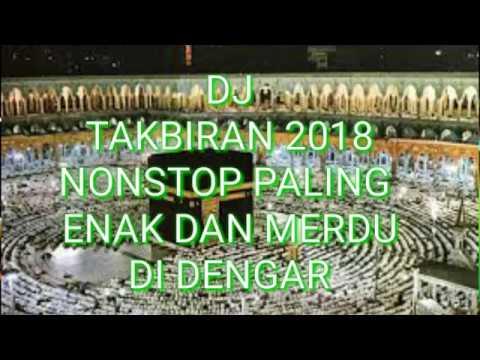 Dj Takbiran 2018 Nonstop Paling Enak dan Merdu Di Dengar.
