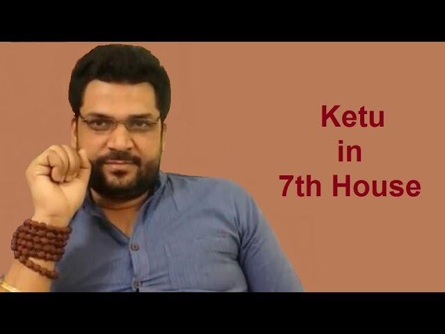 Ketu in 7th house of the birth chart! Shankar Pratap Singh