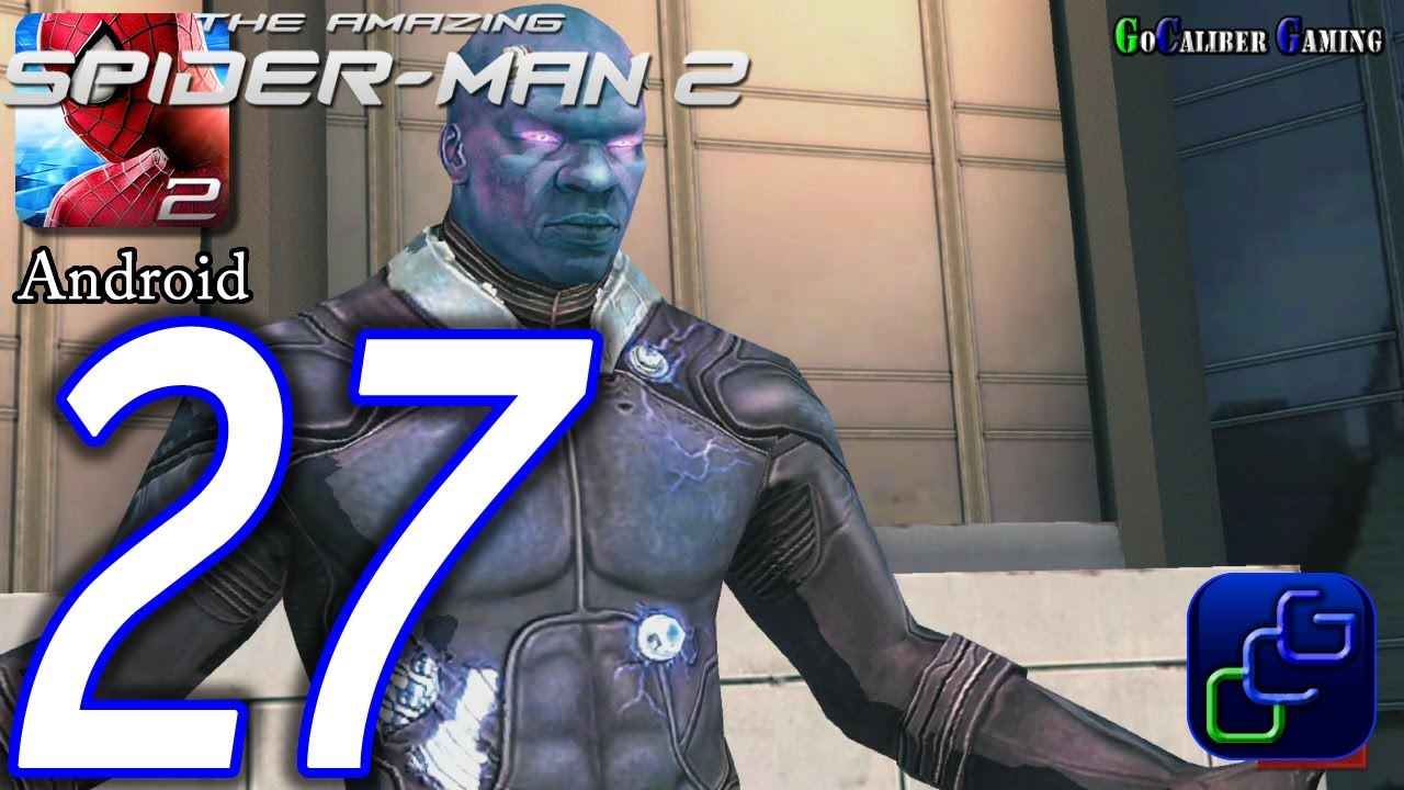 The Amazing Spider-Man 2 Android Walkthrough - Part 27 - Episode 7  Completed Defeat Electro