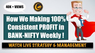HOW WE MAKING 100% CONSISTENT PROFIT IN BANKNIFTY WEEKLY