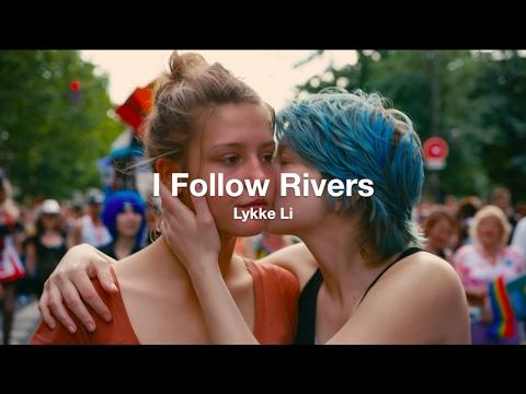 I Follow Rivers – Lykke Li (La Vie d'Adèle / Blue Is The Warmest Color) 💙   Español