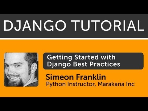 Getting Started with Django - Best Practices