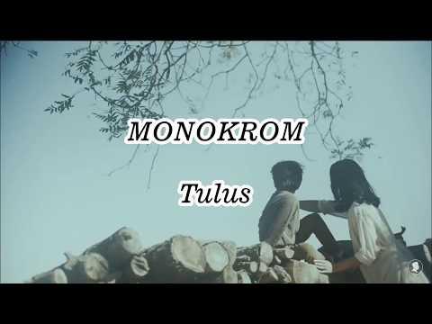 Monokrom - Tulus Lirik