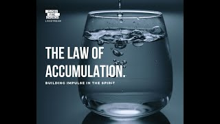 Law of Accumulation Building Impulse in the Spirit