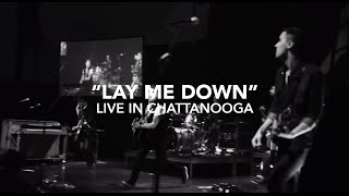 Rush Of Fools - Lay Me Down (Live in Chattanooga)