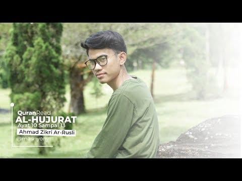 Surah Al-Hujurat 10 - 13 [ Ahmad Zikri Ar-Rusli ] #MurattalQuran #yukngaji