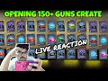 OPENING 150+ GUNS CREATE -LIVE REACTION