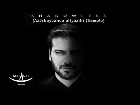 Sami Yusuf - Shadowless (Azerbaijani subtitle) (Sample) (EA)
