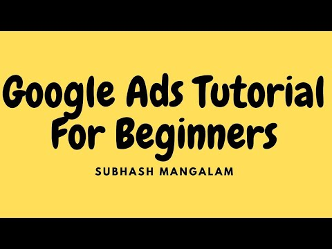 Google AdWords Tutorial 2019 - Step-By-Step Google Ad Tutorial For Beginners