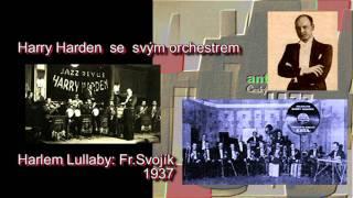 Antologie czech jazz 86 - Harry Harden se svým orchestrem,  Harlem Lullaby  1937