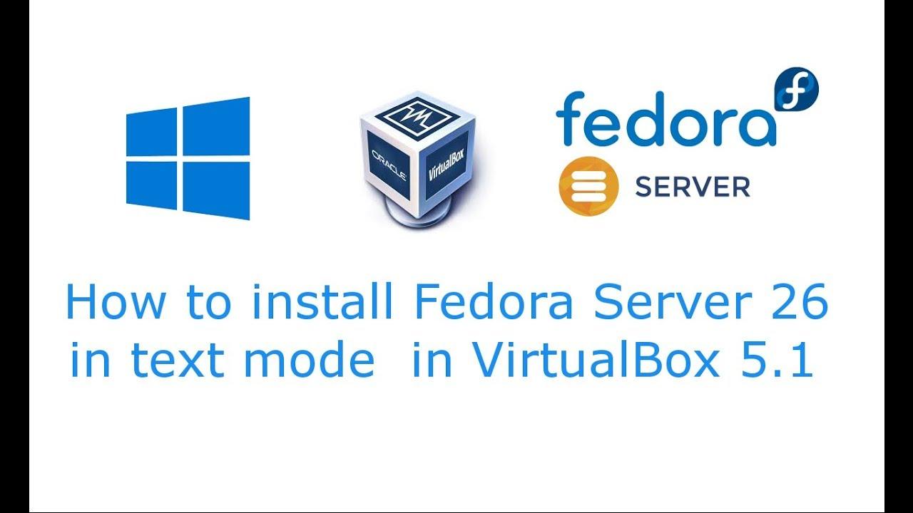 Fedora Server 26 text mode (commandline) installation in VirtualBox 5 1