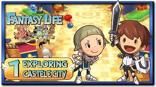 Fantasy Life - Part 1: Starting A New Life + Castele City Exploration!