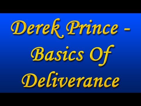 Derek Prince - Basics of Deliverance