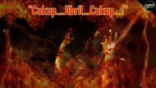 Download Rasulullah ﷺ Sampai Pingsan, Saat Malaikat Jibril Menceritakan Pintu Neraka Ke Tujuh
