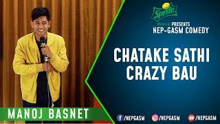 Chatake Sathi, Crazy Bau | Nepali Stand-Up Comedy | Manoj Basnet | Nep-Gasm Comedy