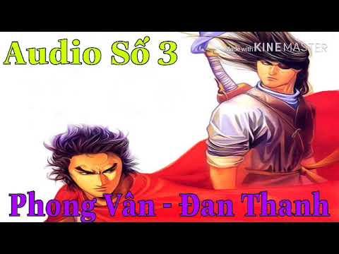 Video Số 3 Đọc Truyện Phong Vân – Đan Thanh