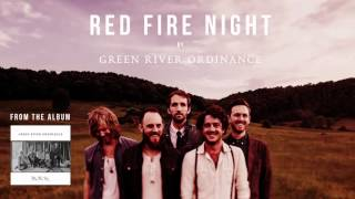 Green River Ordinance - Red Fire Night (Official Audio)