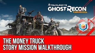 Tom Clancy's Ghost Recon: Wildlands The Money Truck Walkthrough - Barvechos Story Mission Gameplay