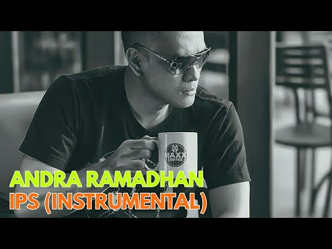 ANDRA RAMADHAN - IPS (OFFICIAL VIDEO)