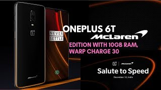 OnePlus 6T McLaren Edition With 10GB RAM, Warp Charge 30 Launched: Price, Specifications