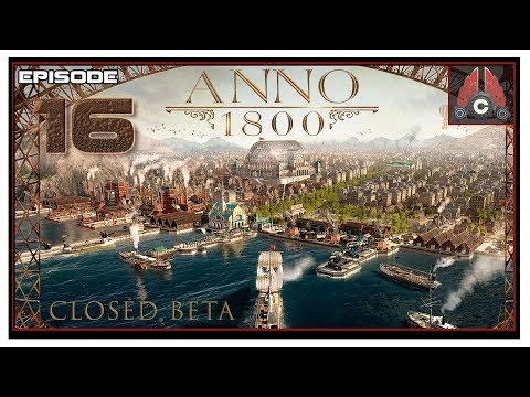 Let's Play Anno 1800 Closed Beta With CohhCarnage - Episode 16