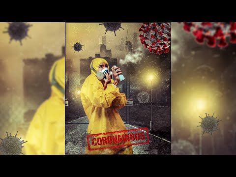 Photoshop Art Corona Virus (COVID-19) Photoshop Manipulation Tutorial By Massive Editz