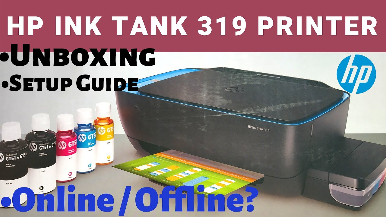 Hp Ink Tank 319 Printer Unboxing And Setup Guide Hindi Video Youtube