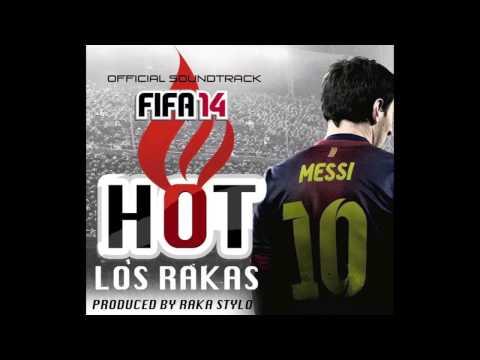 """Los Rakas - """"Hot"""" on FIFA '14 off """"El Negrito Dun Dun Y Ricardo"""""""