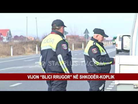 "VIJON ""BLICI RRUGOR"" NË SHKODËR-KOPLIK"