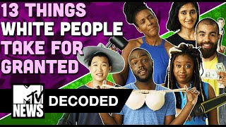 13 Things White People Take For Granted | Decoded | MTV News thumbnail
