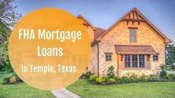 FHA Mortgage Loans in Temple, Texas