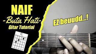 (Gitar Tutorial) NAIF - Buta Hati  Mudah & Cepat dimengerti untuk pemula