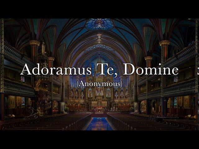 Adoramus Te, Domine - Perennial Praise