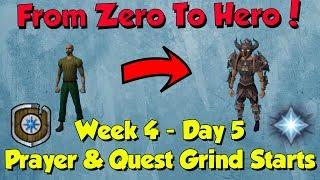 Zero to Hero -  Prayer & Quest Gains! [Runescape] Week 4, Day 5 (Ep 26)