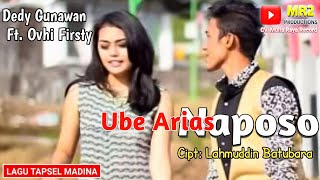 UBE ARIAS NAPOSO - Lagu Tapsel - DEDY GUNAWAN ft OVHI FIRSTY