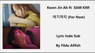 Kwon Jin Ah, SAM KIM - For Now (여기까지) Lyric Sub Indo